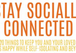 Stay Socially Connected: 20 things to keep you and your loved ones happy while self isolating and beyond preview image